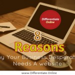 8 Reasons Why Your Business Desperately Needs a Website