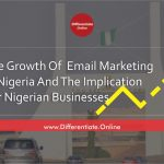 The Growth Of Email Marketing In Nigeria And The Implication For Nigerian Businesses